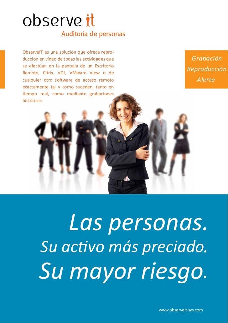 Auditoría de personas  ObserveIT es una solución que ofrece repro- ducción en vídeo de todas las actividades que          ...