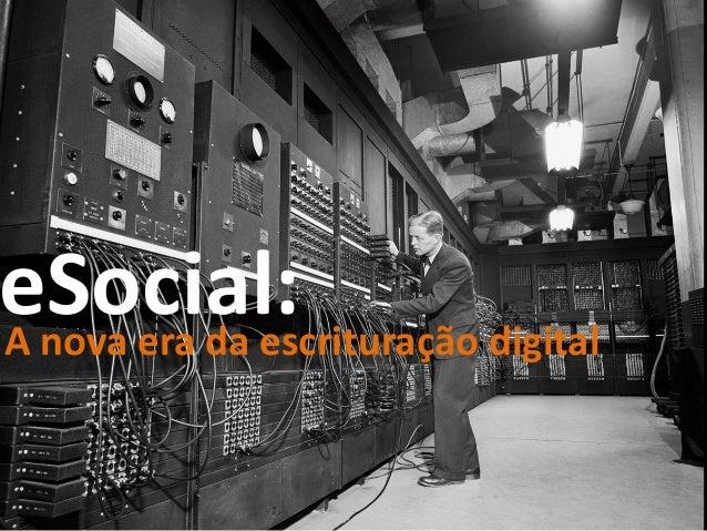 A nova era da escrituração digital eSocial: