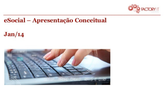 eSocial – Apresentação Conceitual Jan/14