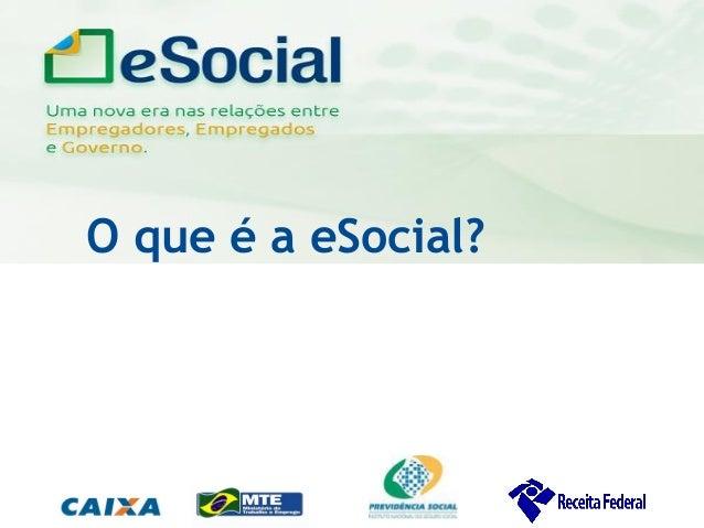 uma nova era nas relações entre Empregadores, Empregados e Governo. O que é a eSocial?