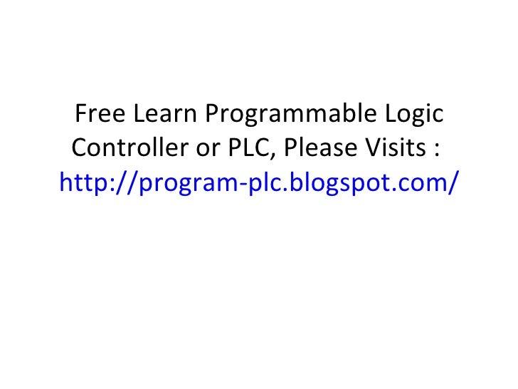 Free Learn Programmable Logic Controller or PLC, Please Visits :  http://program-plc.blogspot.com/