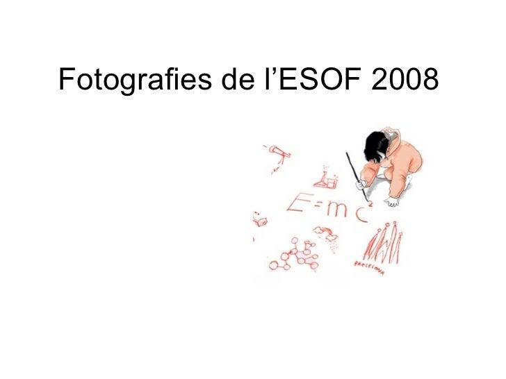 Fotografies de l'ESOF 2008
