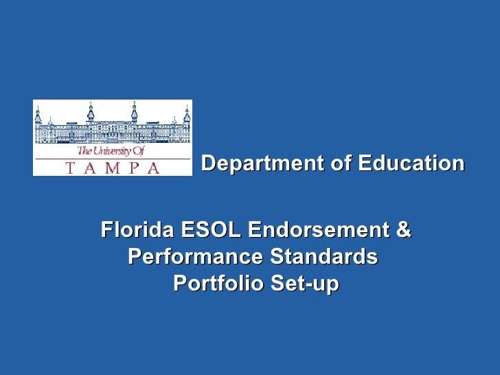 Department of Education Florida ESOL Endorsement & Performance Standards  Portfolio Set-up