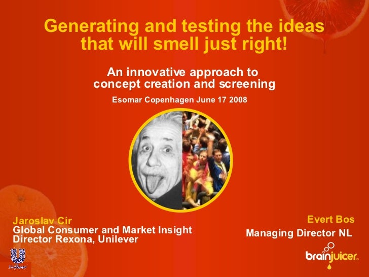 Generating and testing the ideas that will smell just right! An innovative approach to  concept creation and screening Eso...