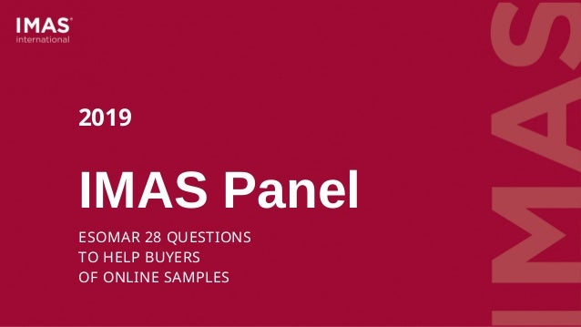 IMAS Panel ESOMAR 28 QUESTIONS TO HELP BUYERS OF ONLINE SAMPLES 2019