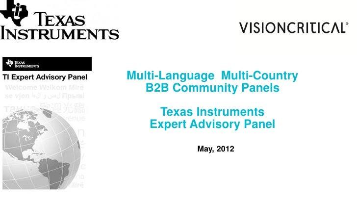 Multi-Language Multi-Country  B2B Community Panels    Texas Instruments   Expert Advisory Panel           May, 2012
