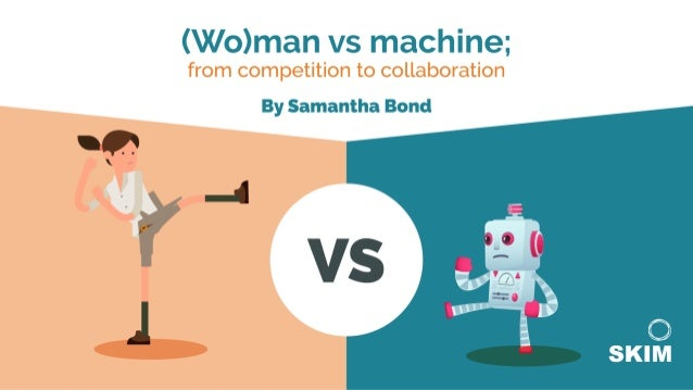 (Wo)man vs machine: From competition to collaboration - ESOMAR Global Qualitative 2017
