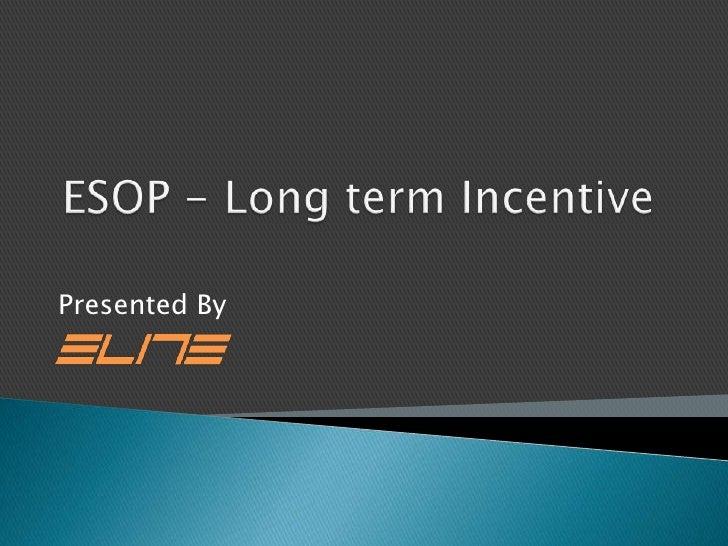 Esop As Long Term Incentive