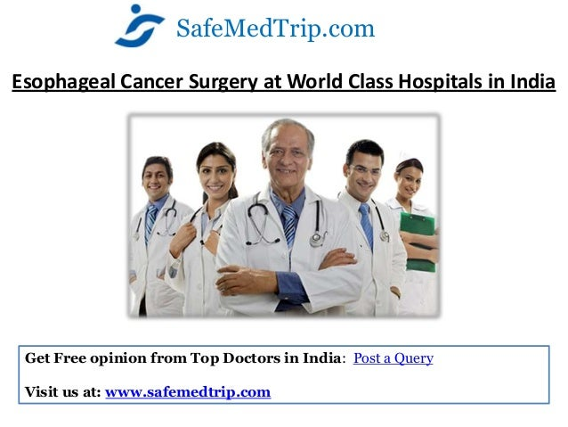 SafeMedTrip.comEsophageal Cancer Surgery at World Class Hospitals in India Get Free opinion from Top Doctors in India: Pos...