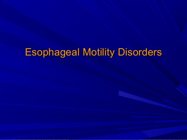 Esophageal Motility DisordersEsophageal Motility Disorders