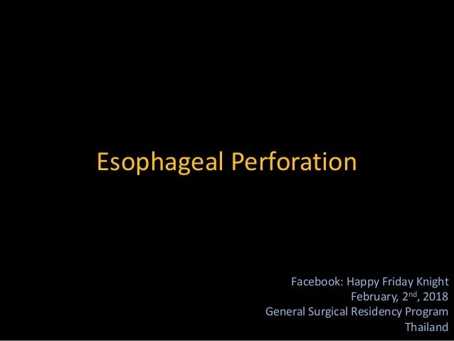 Esophageal Perforation Facebook: Happy Friday Knight February, 2nd, 2018 General Surgical Residency Program Thailand
