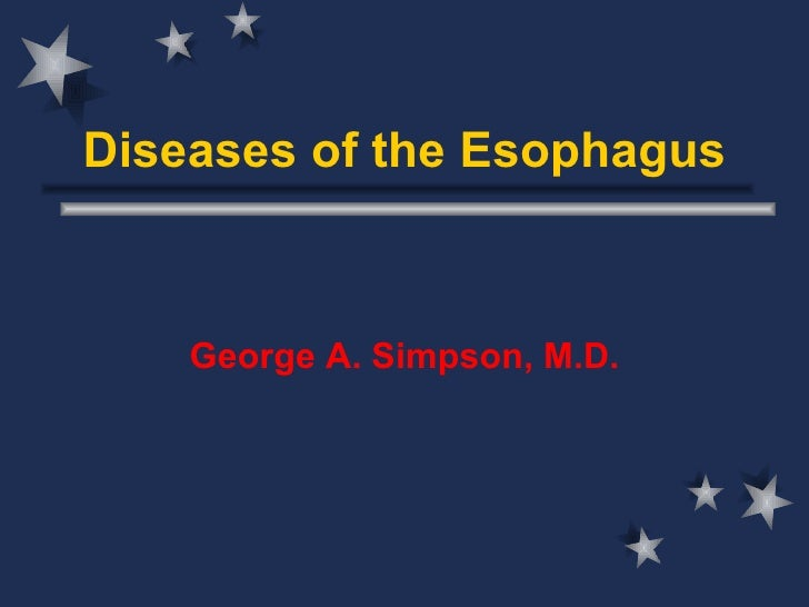 Diseases of the Esophagus George A. Simpson, M.D.