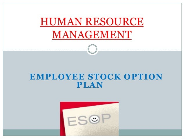 HUMAN RESOURCE  MANAGEMENTEMPLOYEE STOCK OPTION       PLAN