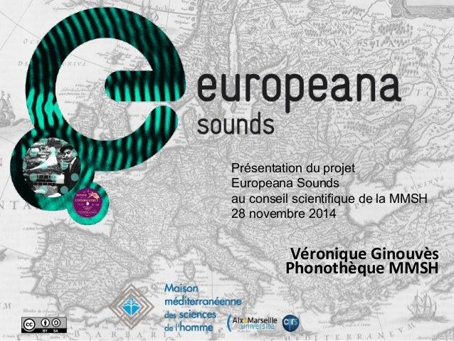Véronique  Ginouvès     Phonothèque  MMSH         Présentation du projet Europeana Sounds au conseil ...