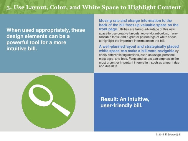 © 2018 E Source    5 3. Use Layout, Color, and White Space to Highlight Content When used appropriately, these design elem...