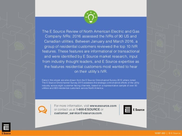 www.esource.com © E Source The E Source Review of North American Electric and Gas Company IVRs: 2016 assessed the IVRs of ...
