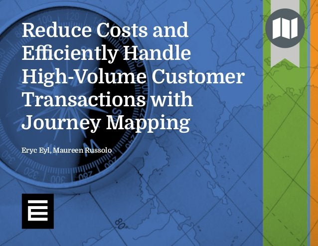 www.esource.com1 Eryc Eyl, Maureen Russolo Reduce Costs and Efficiently Handle High-Volume Customer Transactions with Journe...