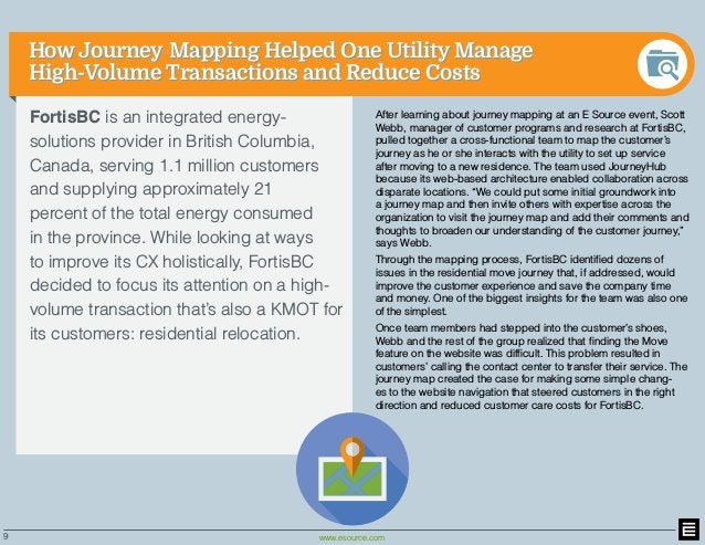 9 www.esource.com How Journey-Mapping Helped One Utility Manage High-Volume Transactions and Reduce Costs How Journey-Mapp...