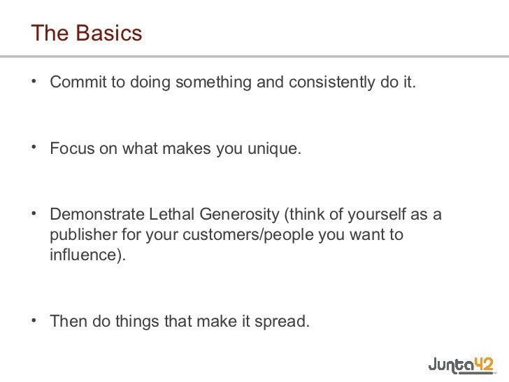 The Basics <ul><li>Commit to doing something and consistently do it. </li></ul><ul><li>Focus on what makes you unique. </l...
