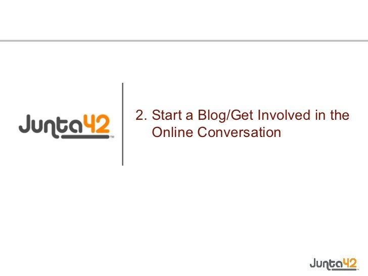2. Start a Blog/Get Involved in the  Online Conversation