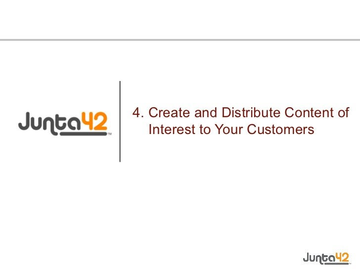4. Create and Distribute Content of Interest to Your Customers
