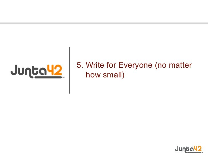 5. Write for Everyone (no matter how small)