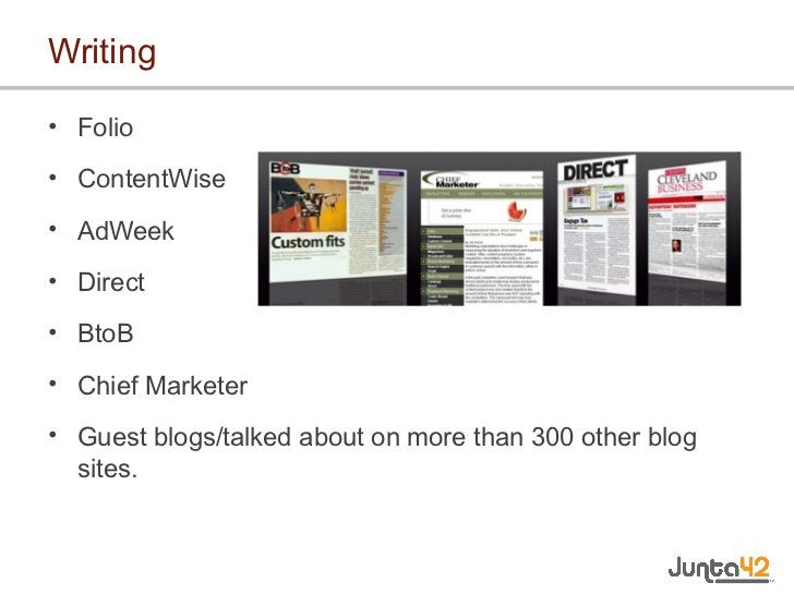 Writing <ul><li>Folio </li></ul><ul><li>ContentWise </li></ul><ul><li>AdWeek </li></ul><ul><li>Direct </li></ul><ul><li>Bt...