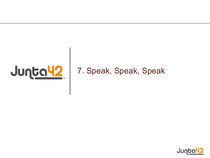 7. Speak, Speak, Speak