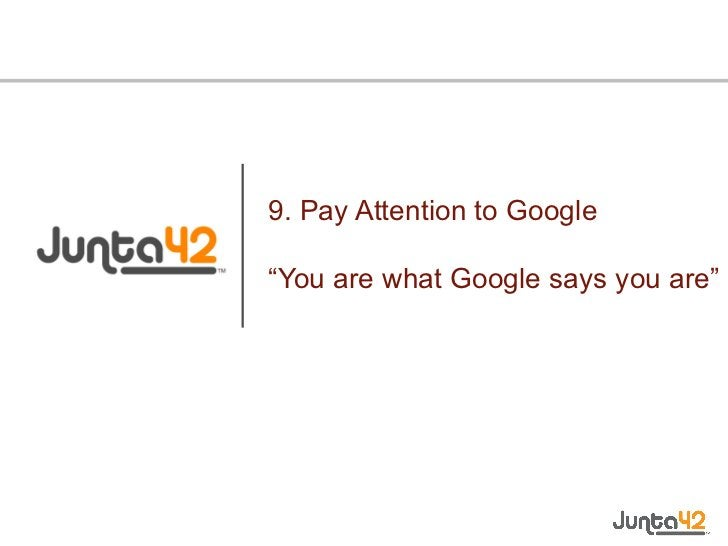 """9. Pay Attention to Google """"You are what Google says you are"""""""