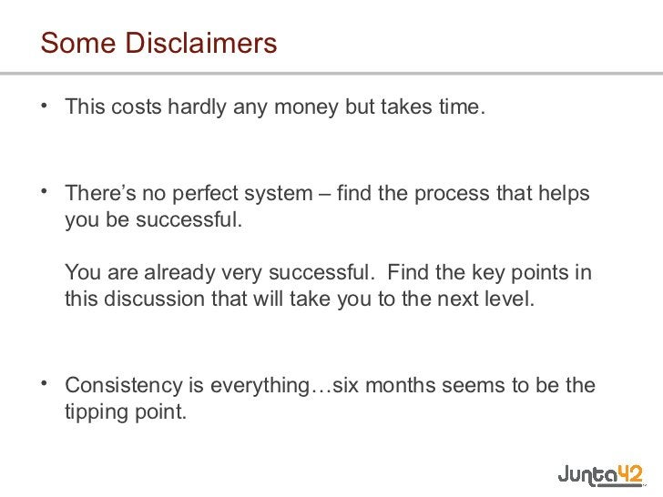 Some Disclaimers <ul><li>This costs hardly any money but takes time. </li></ul><ul><li>There's no perfect system – find th...