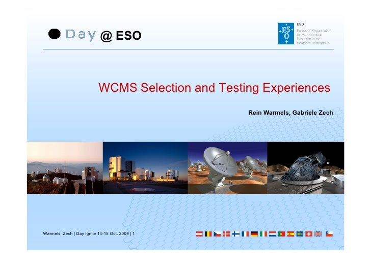 @ ESO                               WCMS Selection and Testing Experiences                                                ...
