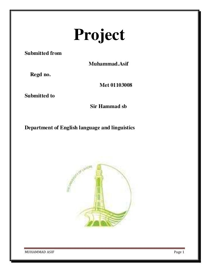 ProjectSubmitted from                          Muhammad.Asif  Regd no.                               Met 01103008Submitted...