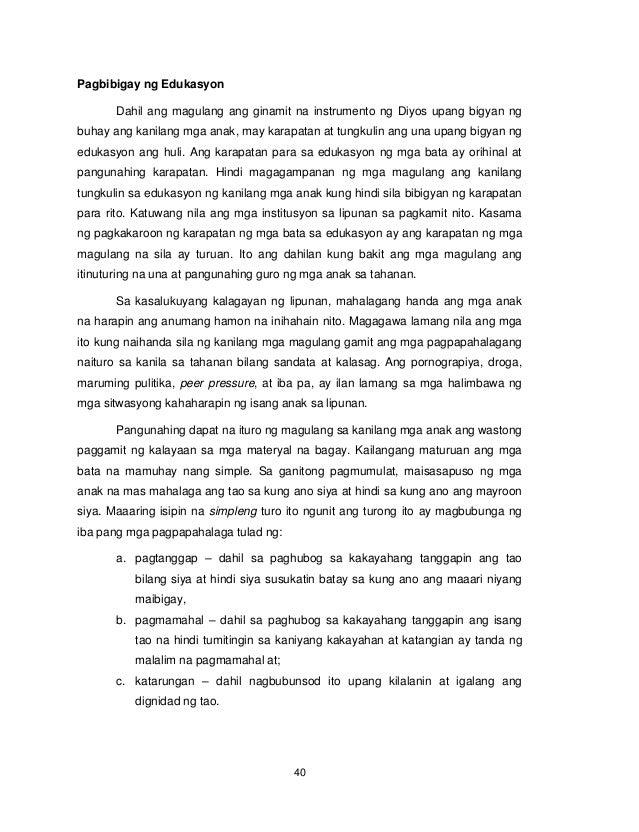 40 Pagbibigay ng Edukasyon Dahil ang magulang ang ginamit na instrumento ng Diyos upang bigyan ng buhay ang kanilang mga a...