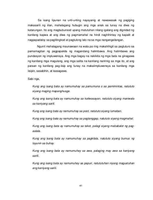 41 Sa isang lipunan na unti-unting nayayanig at nawawasak ng pagiging makasarili ng iilan, mahalagang hubugin ang mga anak...