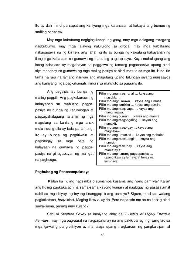 43 Ito ay dahil hindi pa sapat ang kaniyang mga karanasan at kakayahang bumuo ng sariling pananaw. May mga kabataang nagig...