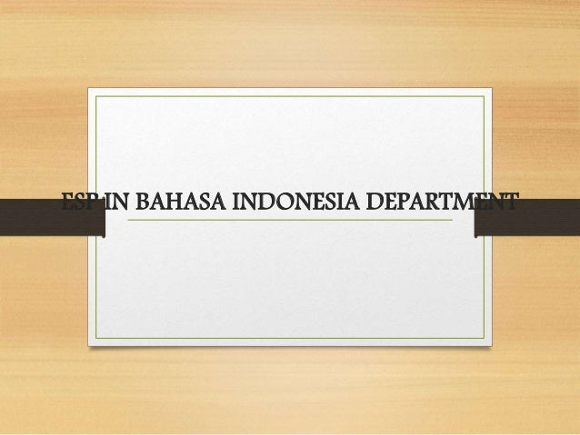 ESP IN BAHASA INDONESIA DEPARTMENT