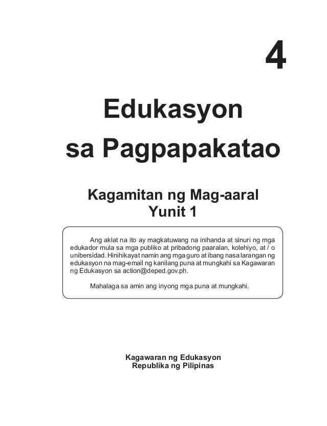 i 4 Edukasyon sa Pagpapakatao Kagawaran ng Edukasyon Republika ng Pilipinas Ang aklat na ito ay magkatuwang na inihanda at...