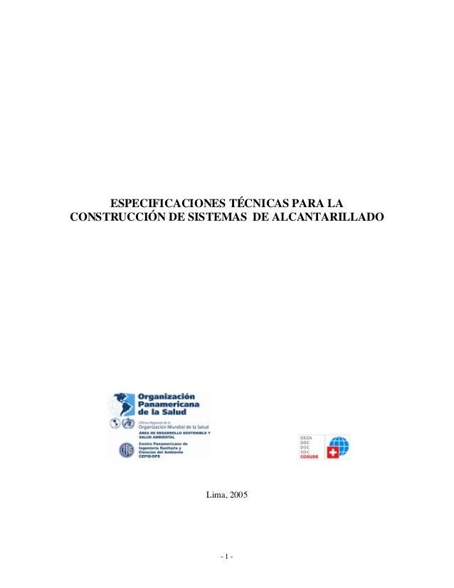 ESPECIFICACIONES TÉCNICAS PARA LA CONSTRUCCIÓN DE SISTEMAS DE ALCANTARILLADO  Lima, 2005  -1-