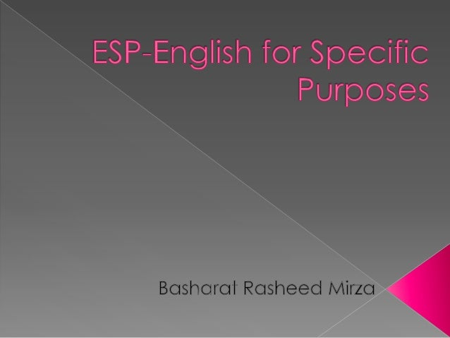  Introduction  Meaning of ESP  Types of ESP  Characteristics of ESP courses  The word 'SPECIAL' in ESP  Conclusion
