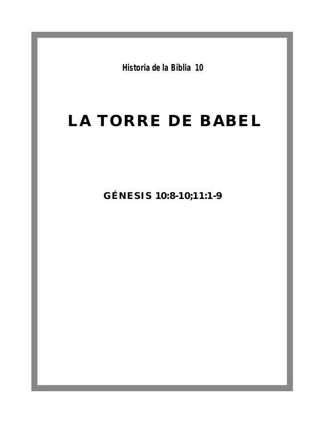 LA TORRE DE BABEL GÉNESIS 10:8-10;11:1-9 Historia de la Biblia 10