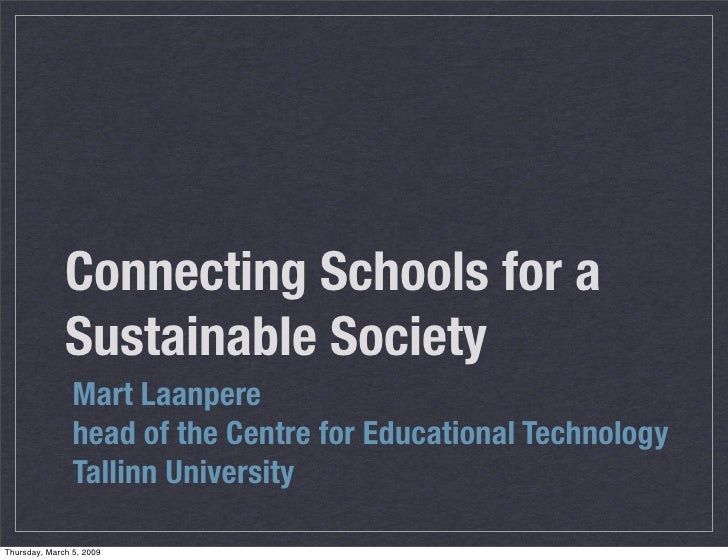Connecting Schools for a               Sustainable Society                 Mart Laanpere                 head of the Centr...