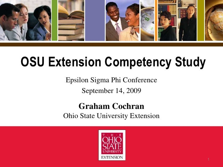 OSU Extension Competency Study<br />Epsilon Sigma Phi Conference<br />September 14, 2009<br />Graham Cochran<br />Ohio Sta...