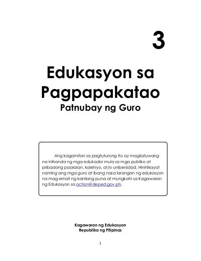 1 3 Edukasyon sa Pagpapakatao Patnubay ng Guro Kagawaran ng Edukasyon Republika ng Pilipinas Ang kagamitan sa pagtuturong ...
