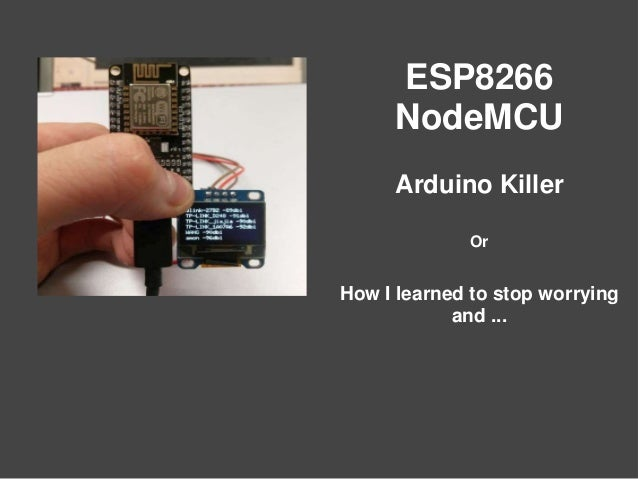 ESP8266 NodeMCU Arduino Killer Or How I learned to stop worrying and ...