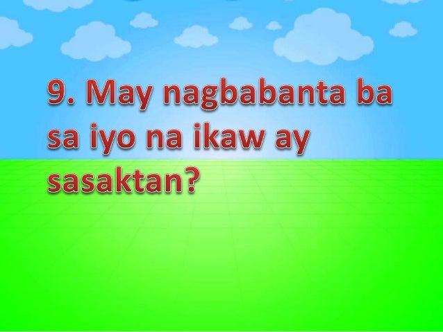9. Isinisisi mo ba sa ibang tao ang mga maling nangyayari sa iyong buhay?