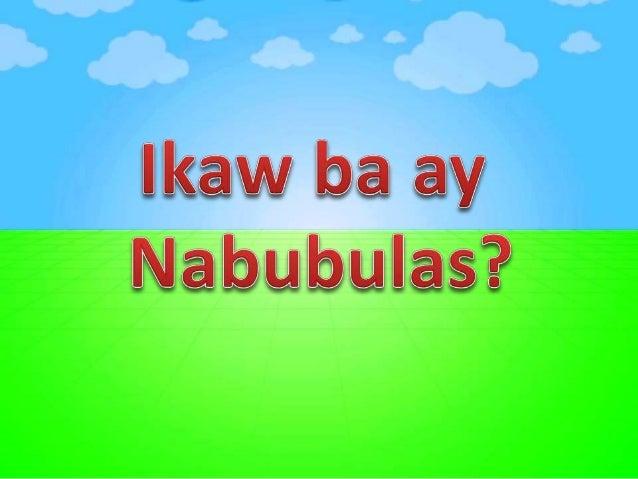 """Kapag ang nakuhang marka sa survey na """"Ikaw ba ay nabubulas?"""" ay; 1 hanggang 5 sagot na oo ito ay nangangahulugan na ang m..."""