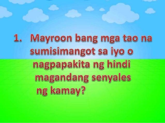 1. Natutuwa ka bang Pagtuunan ng pansin Ang mga taong mas maliit sa iyo o maging sa mga hayop?