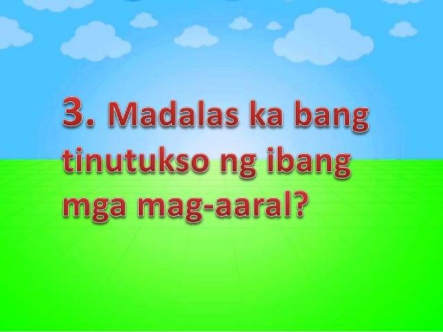 3. Kapag nanunukso ka ng ibang tao, natutuwa ka bang makita na sila ay napipikon o nagagalit?