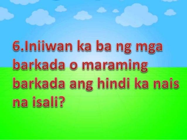 6. Gusto mo bang isipin ng ibang mag-aaral na ikaw ang pinakamalakas at pinakamatapang ?