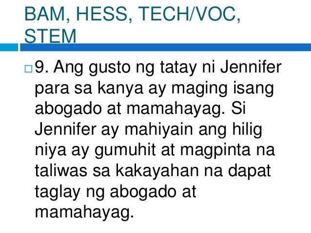 BAM, HESS, TECH/VOC, STEM  9. Ang gusto ng tatay ni Jennifer para sa kanya ay maging isang abogado at mamahayag. Si Jenni...
